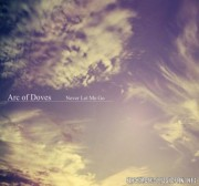 Arc Of Doves - Never Let Me Go